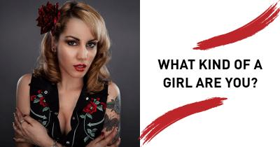 What Kind of a Girl are You?