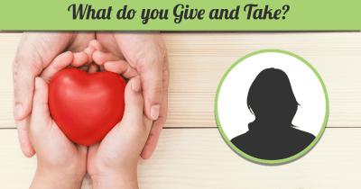 What do you Give and Take?
