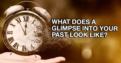 What does a Glimpse into Your Past look like?