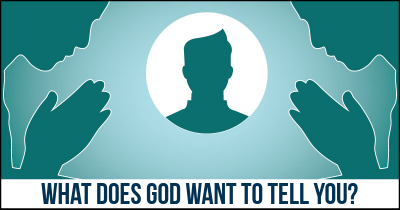 What does God want to tell you?