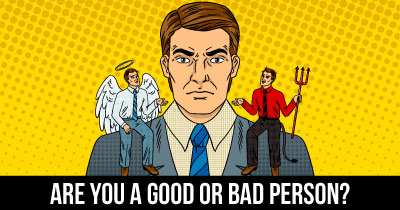 Are you a Good or Bad person?
