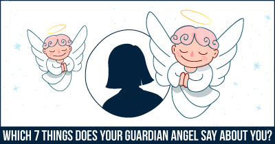 Which 7 Things Does Your Guardian Angel Say About You?