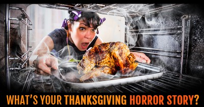 What's Your Thanksgiving Horror Story?