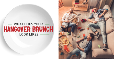 What does your Hangover Brunch look like?