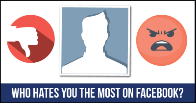 Who Hates You the most on Facebook?