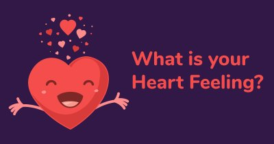 What is your Heart Feeling?