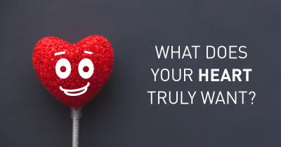 What does your Heart Truly Want?