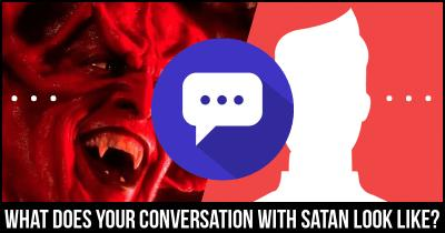 What does your conversation with Satan look like?