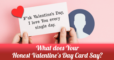 What does Your Honest Valentine's Day Card Say?