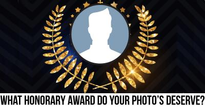 What Honorary Award do your Photo's Deserve?