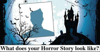 What does your Horror Story look like?