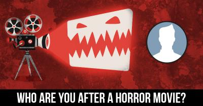 Who are you after a Horror Movie?