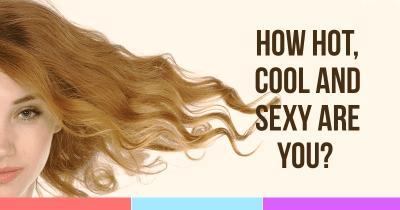 How Hot, Cool and Sexy are you?
