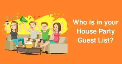 Who is in your House Party Guest List?