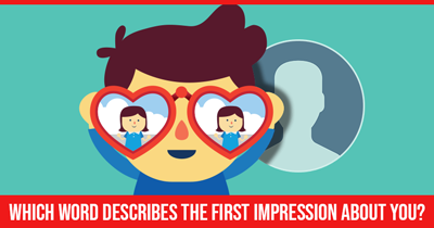 Which Word describes the First Impression About You?