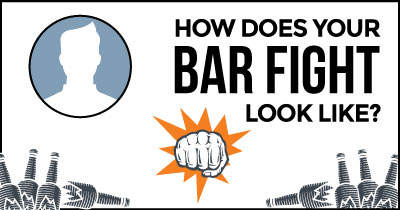 What does your Bar Fight look like?