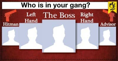 Who is in your gang?