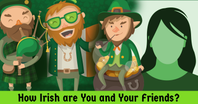 How Irish are You and Your Friends?