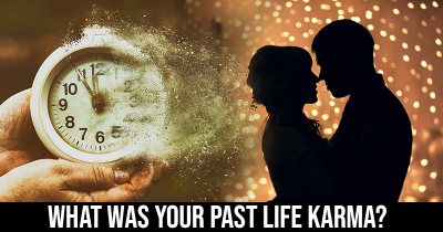 What was your Past Life Karma?