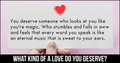 What Kind of a Love do you Deserve?