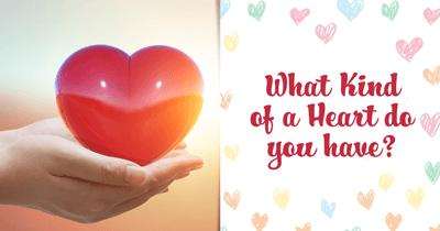 What Kind of a Heart do you have?