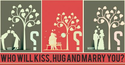 Who will Kiss, Hug and Marry You?