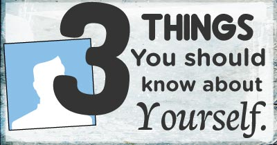 3 Things You should know about Yourself.