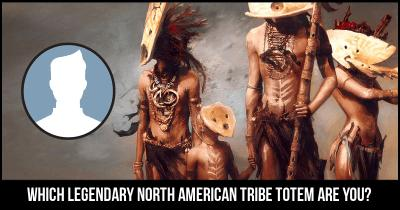 Which Legendary North American Tribe Totem are you?