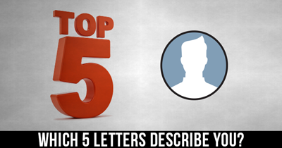 Which 5 Letters describe you?