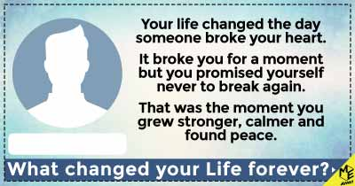 Who will change your life forever?