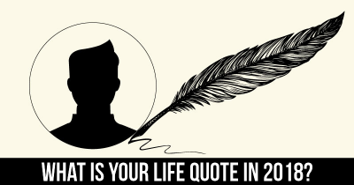 What Is Your Life Quote In 2018?
