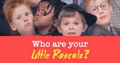 Who are your Little Rascals?