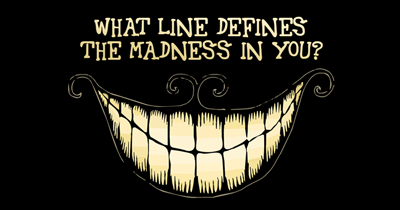 What Line Defines The Madness In You?