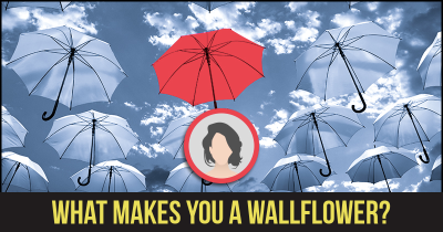 What makes you a Wallflower?