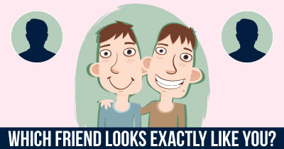 Which Friend looks exactly like You?