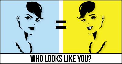 Who looks like you?