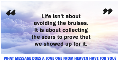 What Message Does A Love One From Heaven Have For You?