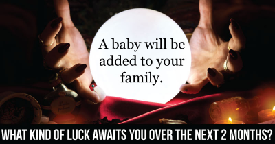 What Kind Of Luck Awaits You Over The Next 2 Months?