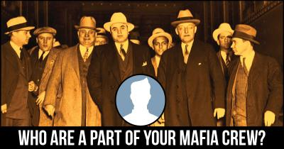 Who are a part of your Mafia Crew?