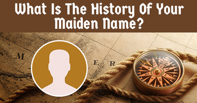 What Is The History Of Your Maiden Name?