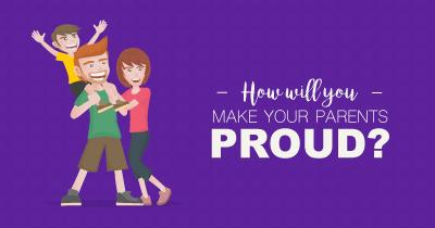 How will you make your parents proud?