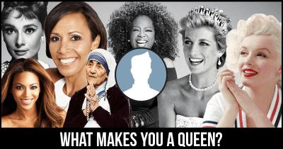 What makes you a Queen?