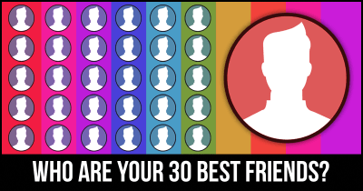 Who are your 30 Best Friends?