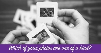 Which of your photos are one of a kind?