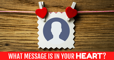 What Message is in your Heart?