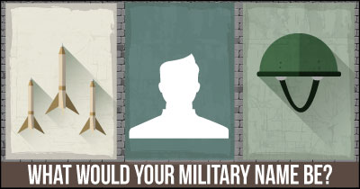 What would your Military Name be?