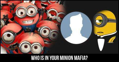 Who is in your Minion Mafia?