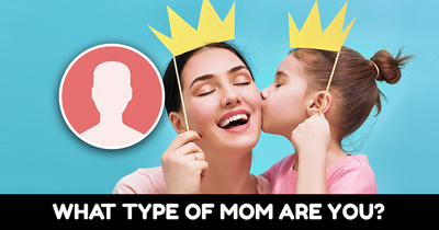 What Type Of Mom Are You?