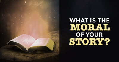 What is the Moral of your Story?