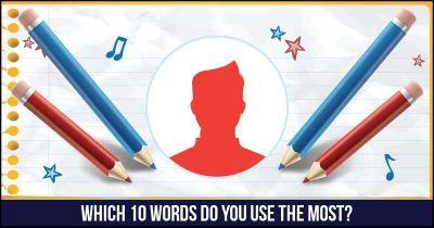 Which 10 words do you use the most?